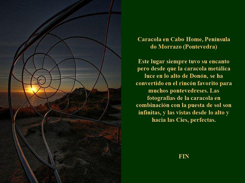 Caracola en Cabo Home, Península do Morrazo (Pontevedra) Este lugar siempre tuvo su encanto pero desde que la caracola metálica luce en lo alto de Donón, se ha convertido en el rincón favorito para muchos pontevedreses.