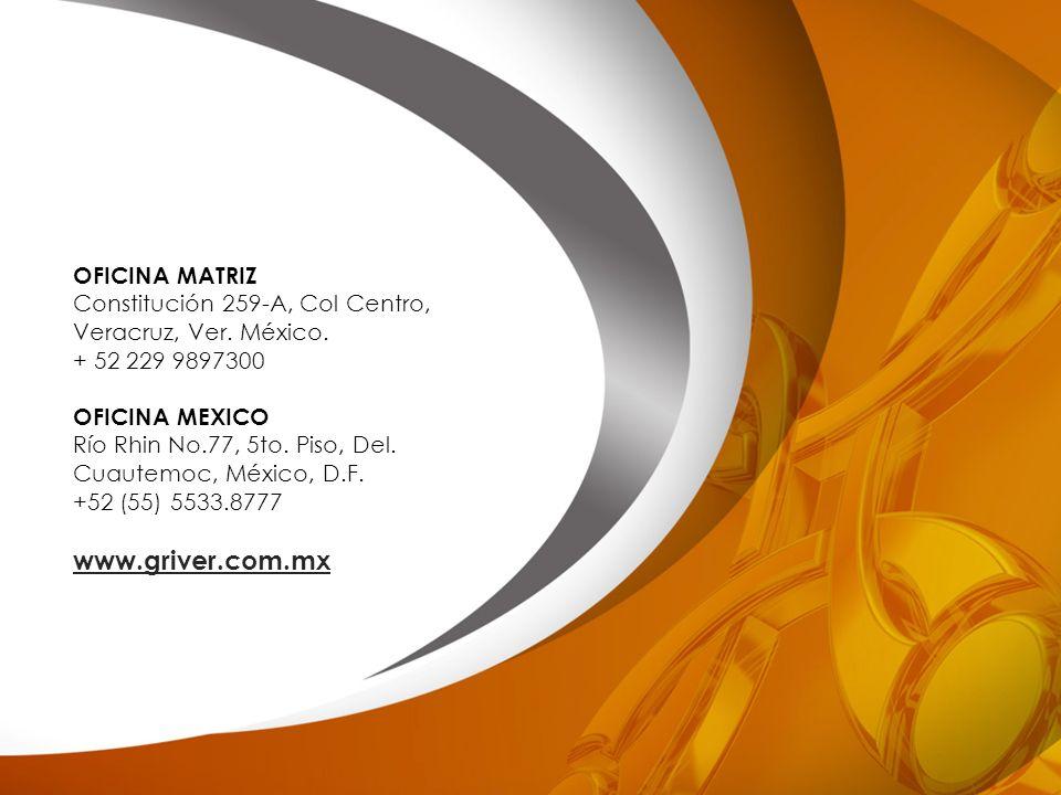 Nuevo Proyecto www.griver.com.mx OFICINA MATRIZ
