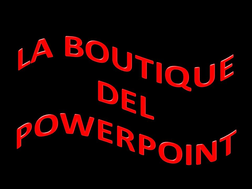 LA BOUTIQUE DEL POWERPOINT