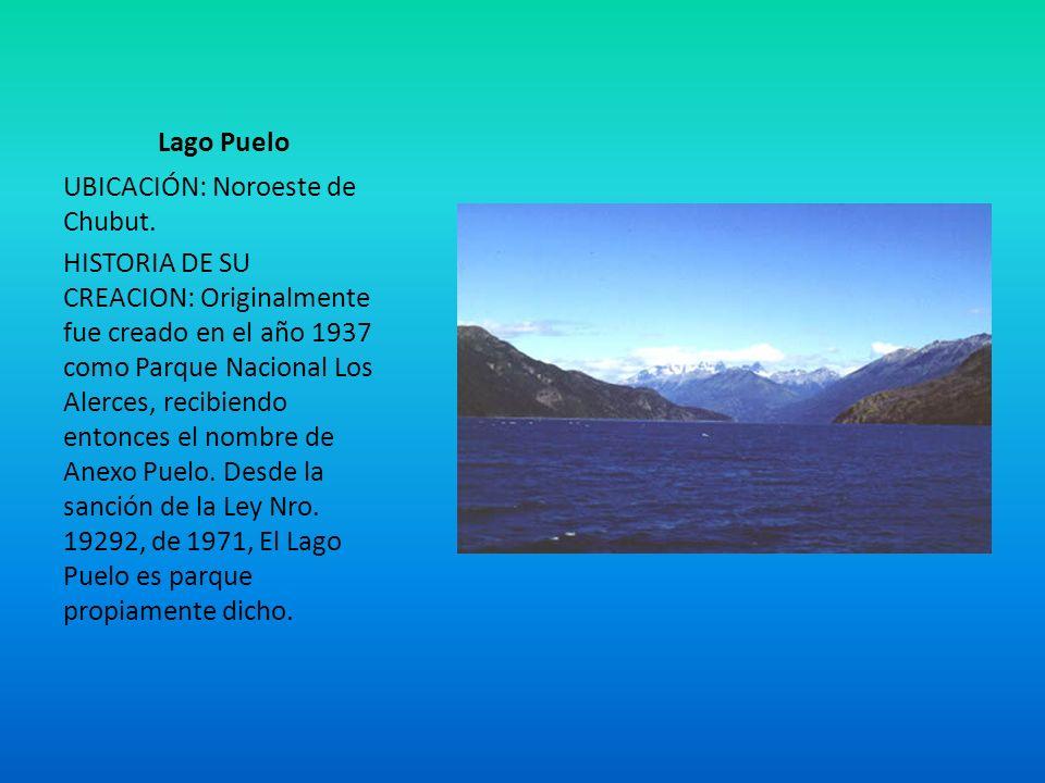 Lago Puelo UBICACIÓN: Noroeste de Chubut.