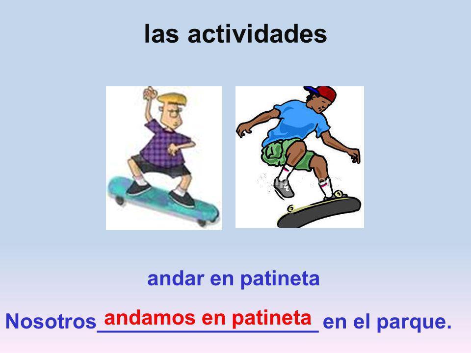 las actividades andar en patineta andamos en patineta
