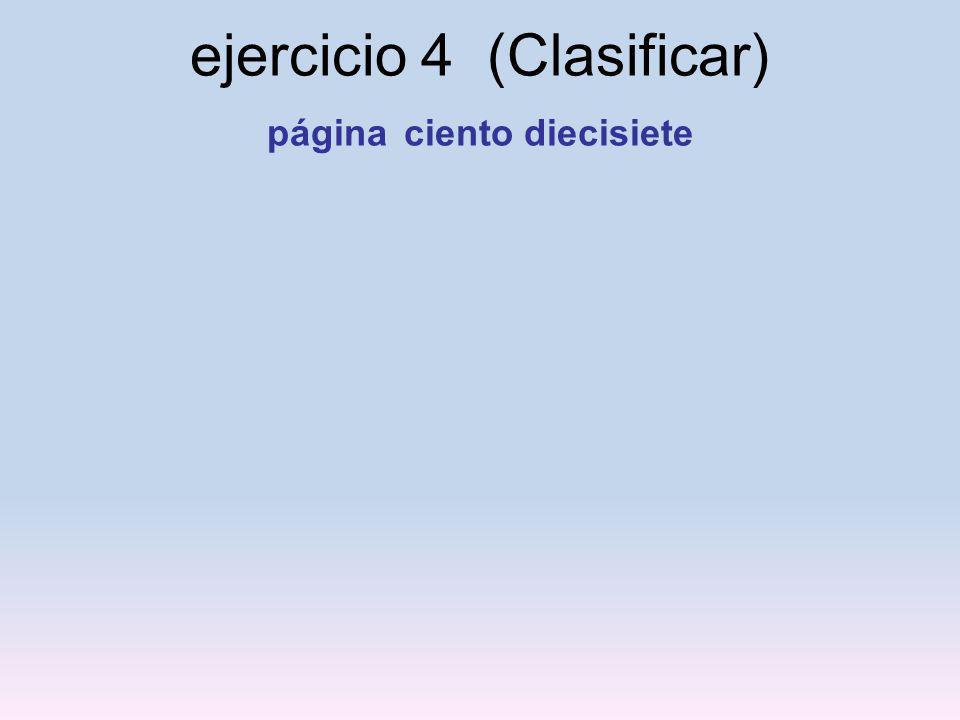 ejercicio 4 (Clasificar) página ciento diecisiete