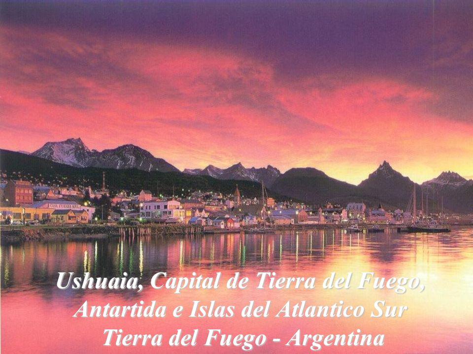 Ushuaia, Capital de Tierra del Fuego, Antartida e Islas del Atlantico Sur Tierra del Fuego - Argentina