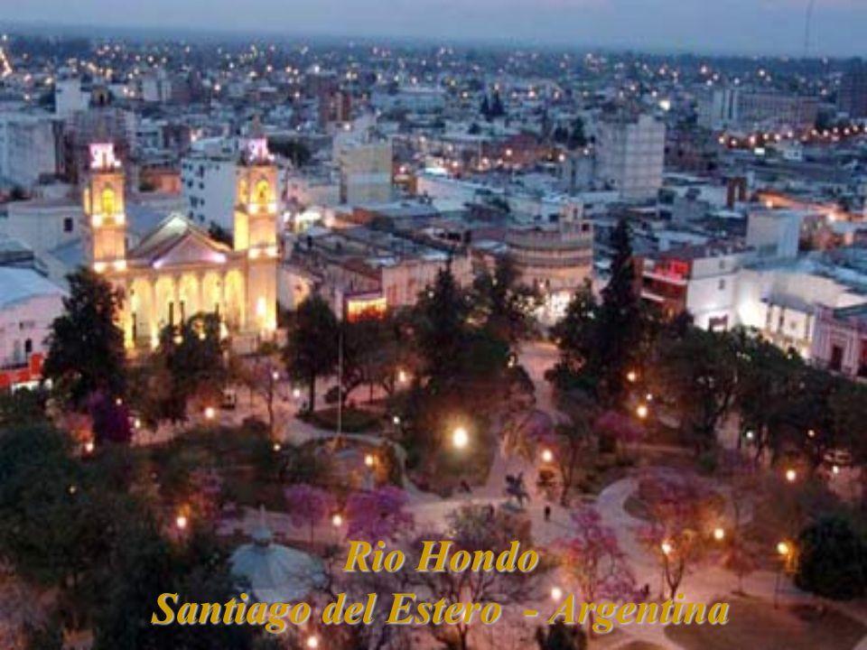 Rio Hondo Santiago del Estero - Argentina