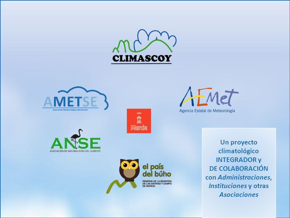 Un proyecto climatológico INTEGRADOR y DE COLABORACIÓN con Administraciones, Instituciones y otras Asociaciones