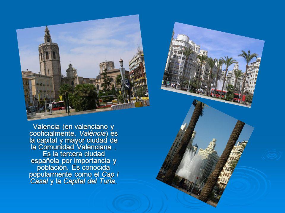 Valencia (en valenciano y cooficialmente, València) es la capital y mayor ciudad de la Comunidad Valenciana .