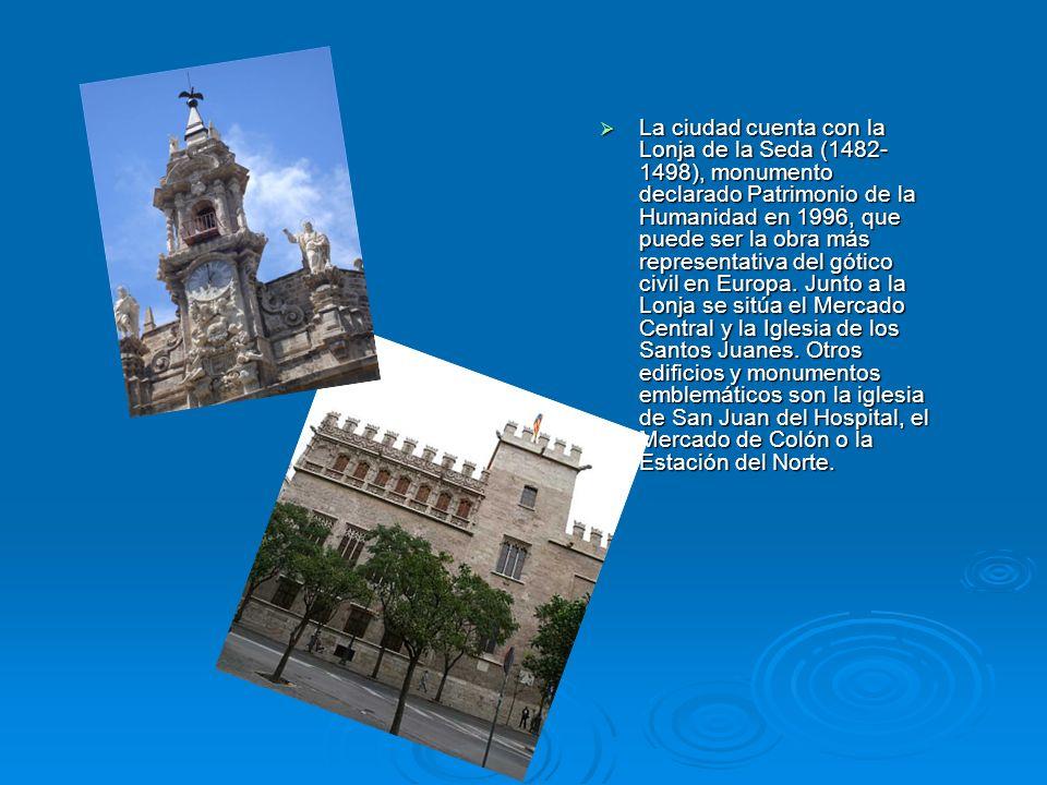 La ciudad cuenta con la Lonja de la Seda (1482-1498), monumento declarado Patrimonio de la Humanidad en 1996, que puede ser la obra más representativa del gótico civil en Europa.