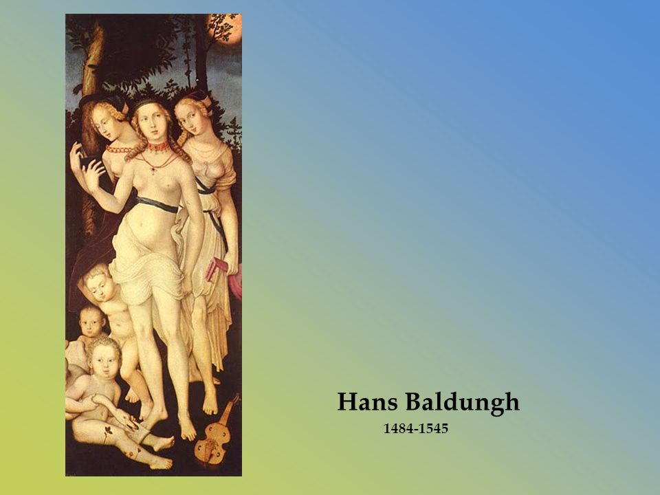 Hans Baldungh 1484-1545