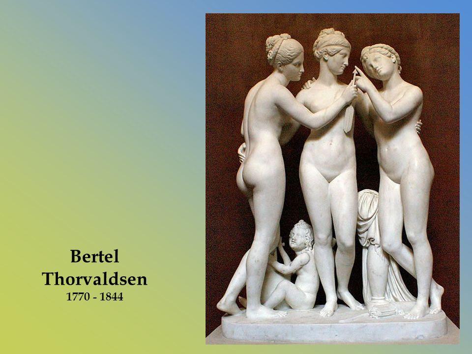 Bertel Thorvaldsen 1770 - 1844