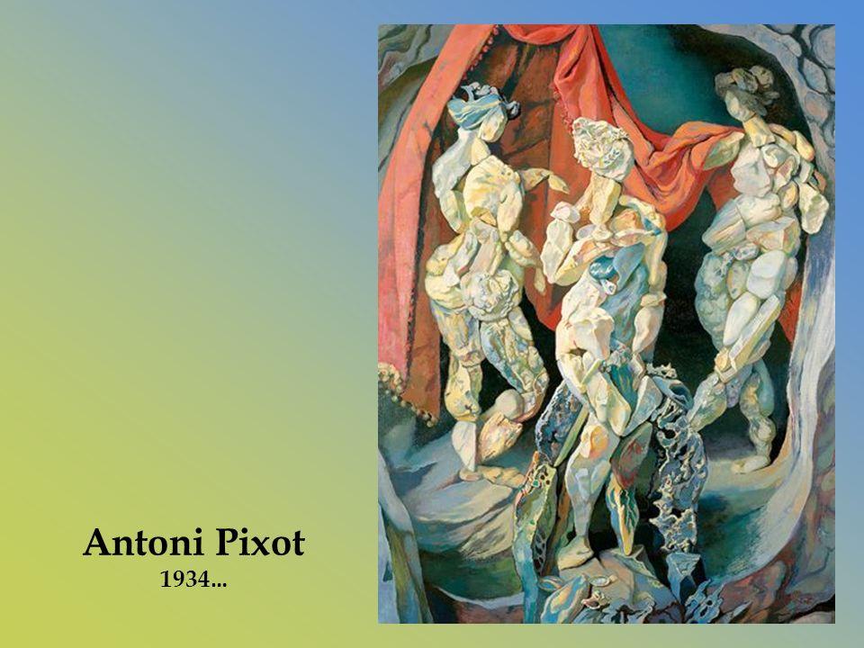 Antoni Pixot 1934…