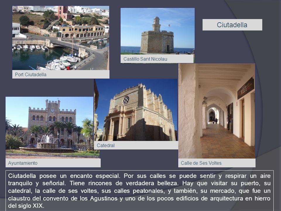 Ciutadella Castillo Sant Nicolau. Port Ciutadella. Catedral. Ayuntamiento. Calle de Ses Voltes.