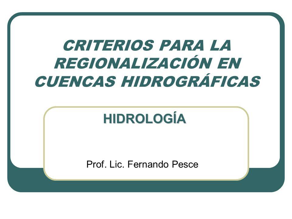 CRITERIOS PARA LA REGIONALIZACIÓN EN CUENCAS HIDROGRÁFICAS