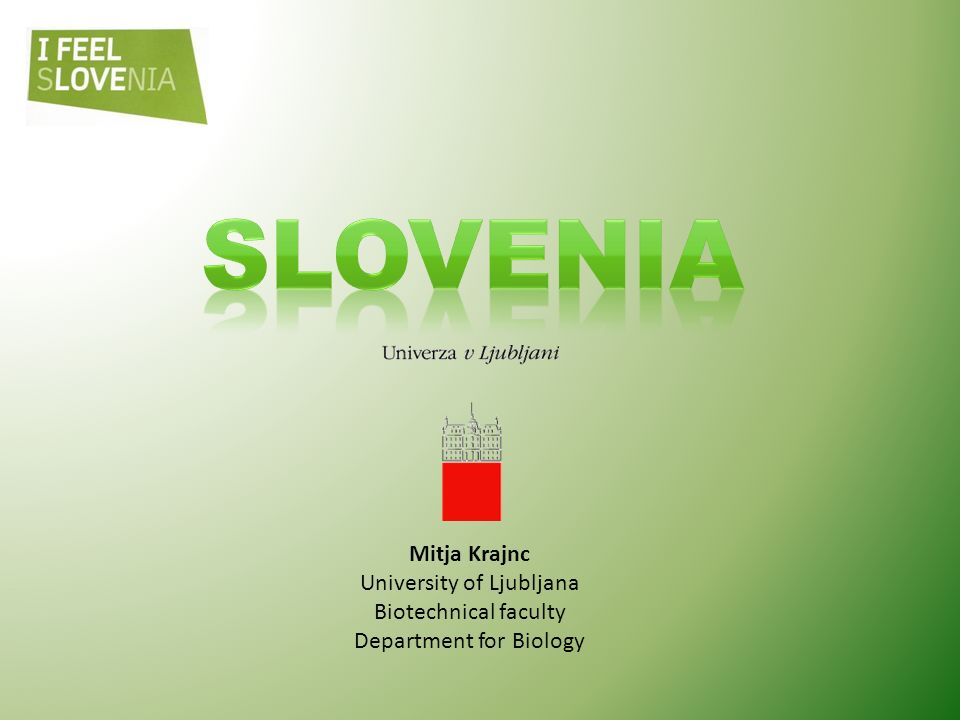 Slovenia Mitja Krajnc University of Ljubljana Biotechnical faculty