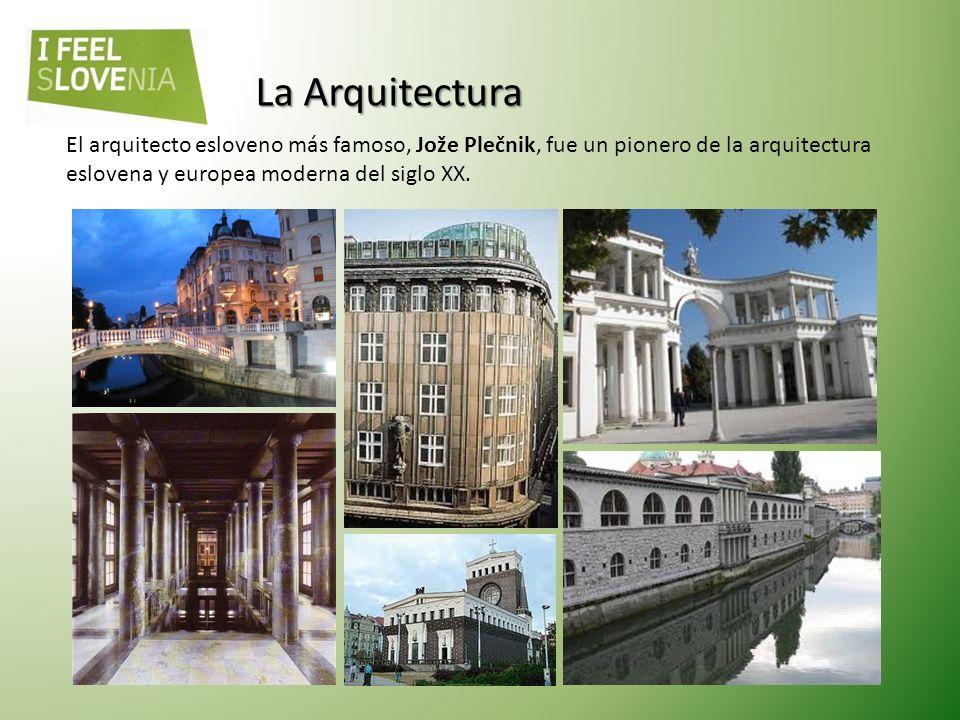 La Arquitectura El arquitecto esloveno más famoso, Jože Plečnik, fue un pionero de la arquitectura eslovena y europea moderna del siglo XX.