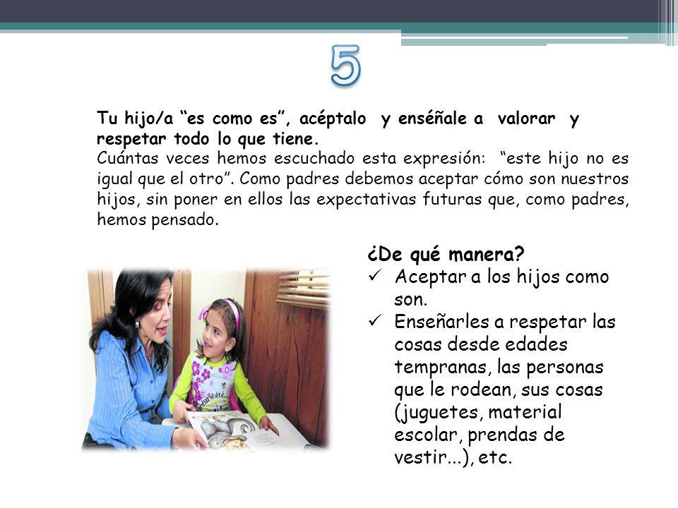 5 ¿De qué manera Aceptar a los hijos como son.