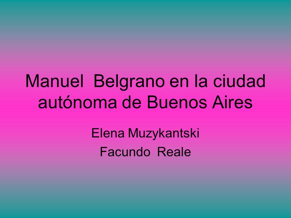 Manuel Belgrano en la ciudad autónoma de Buenos Aires