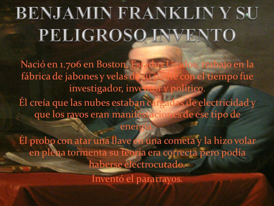 BENJAMIN FRANKLIN Y SU PELIGROSO INVENTO