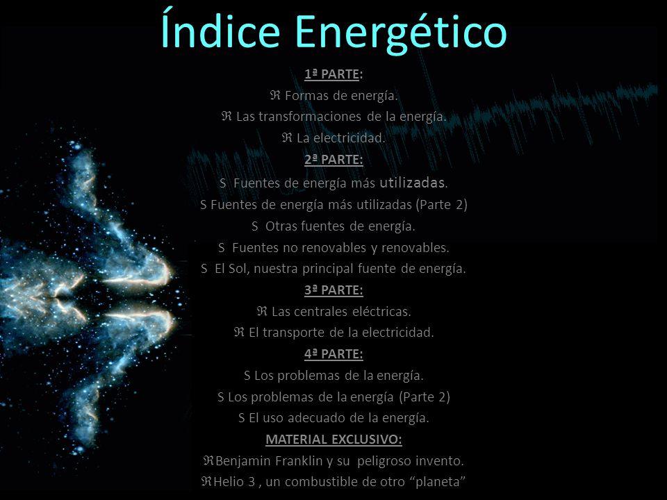 Índice Energético 1ª PARTE: Formas de energía.