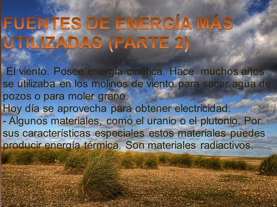 FUENTES DE ENERGÍA MÁS UTILIZADAS (PARTE 2)
