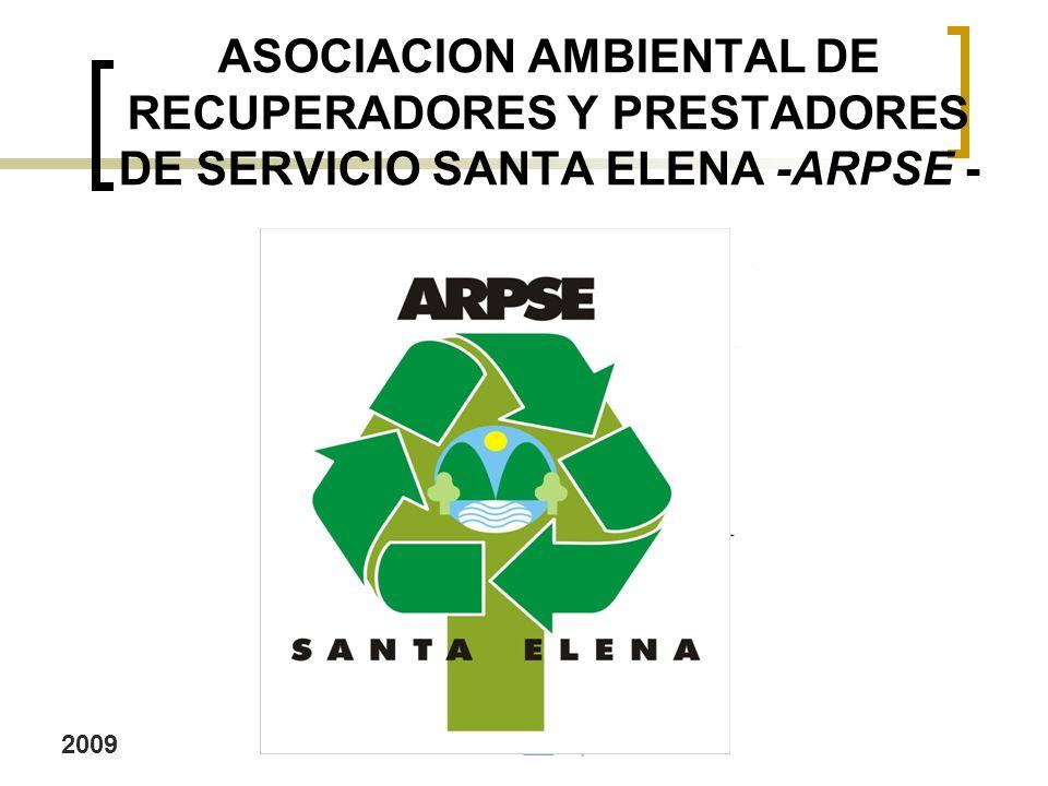 ASOCIACION AMBIENTAL DE RECUPERADORES Y PRESTADORES DE SERVICIO SANTA ELENA -ARPSE - 2009