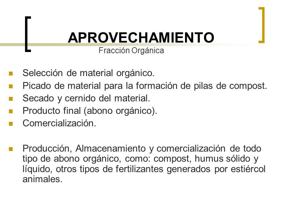 APROVECHAMIENTO Selección de material orgánico.