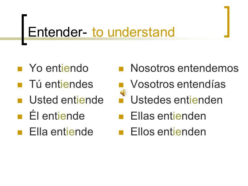 Entender- to understand