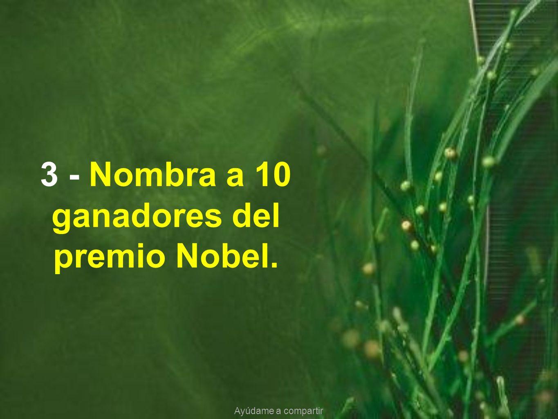 3 - Nombra a 10 ganadores del premio Nobel.