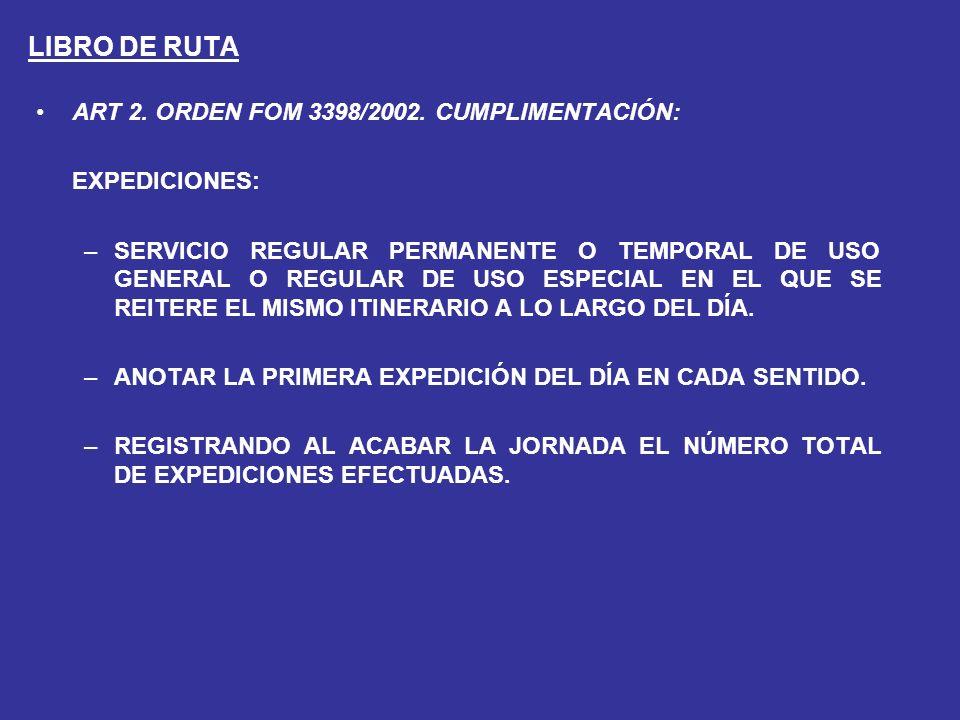 LIBRO DE RUTA ART 2. ORDEN FOM 3398/2002. CUMPLIMENTACIÓN:
