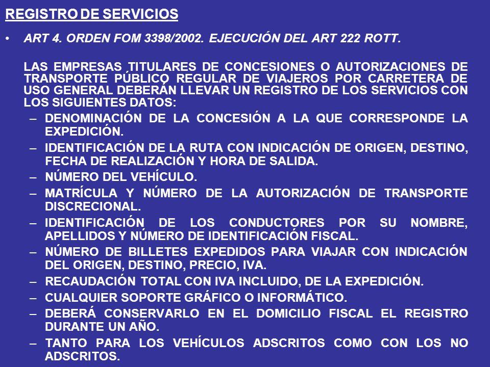 REGISTRO DE SERVICIOS ART 4. ORDEN FOM 3398/2002. EJECUCIÓN DEL ART 222 ROTT.
