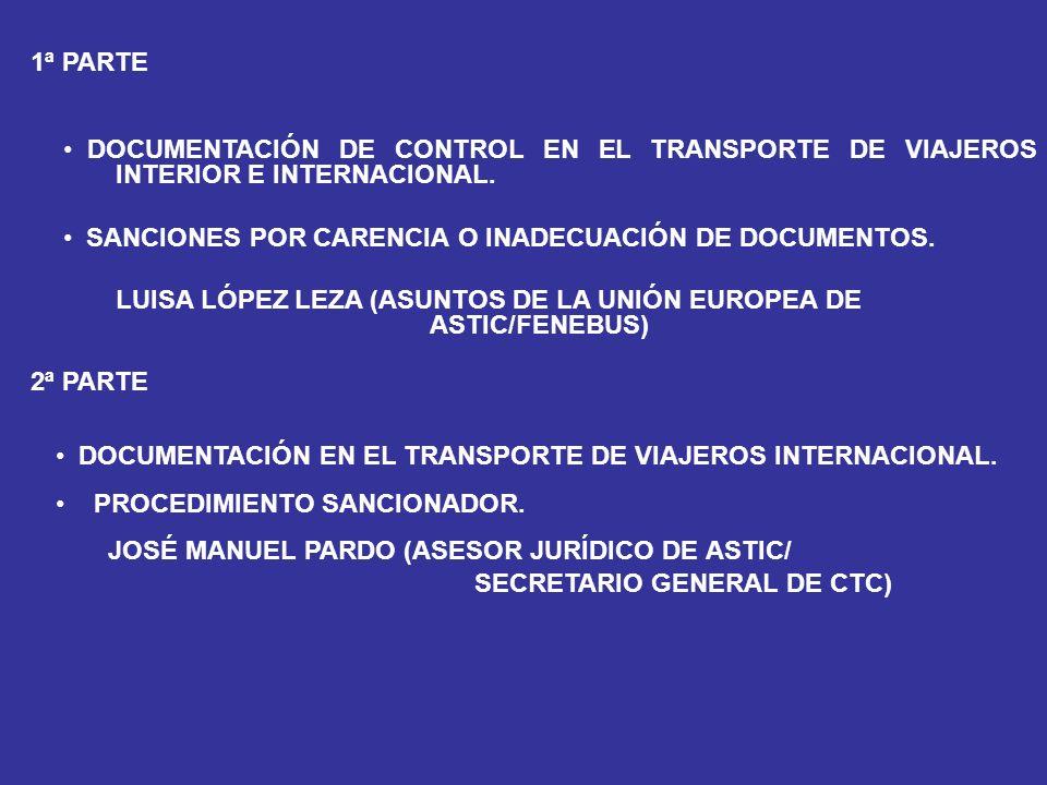 1ª PARTE DOCUMENTACIÓN DE CONTROL EN EL TRANSPORTE DE VIAJEROS INTERIOR E INTERNACIONAL. SANCIONES POR CARENCIA O INADECUACIÓN DE DOCUMENTOS.