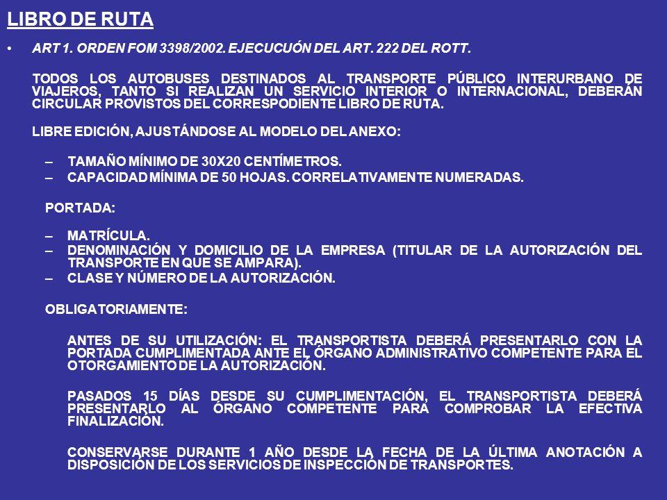 LIBRO DE RUTA ART 1. ORDEN FOM 3398/2002. EJECUCUÓN DEL ART. 222 DEL ROTT.