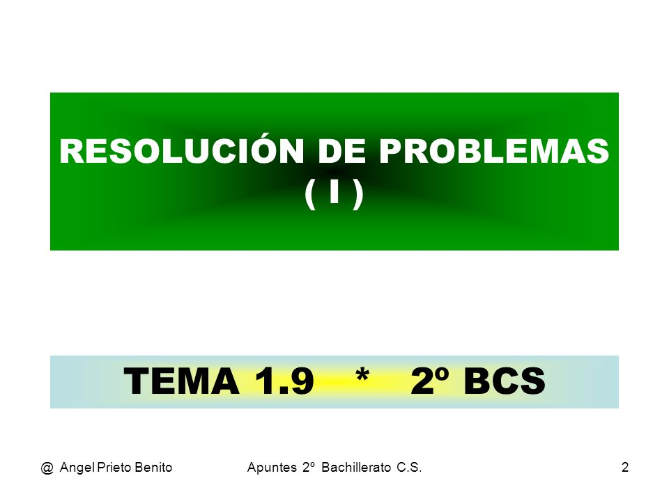 RESOLUCIÓN DE PROBLEMAS ( I )