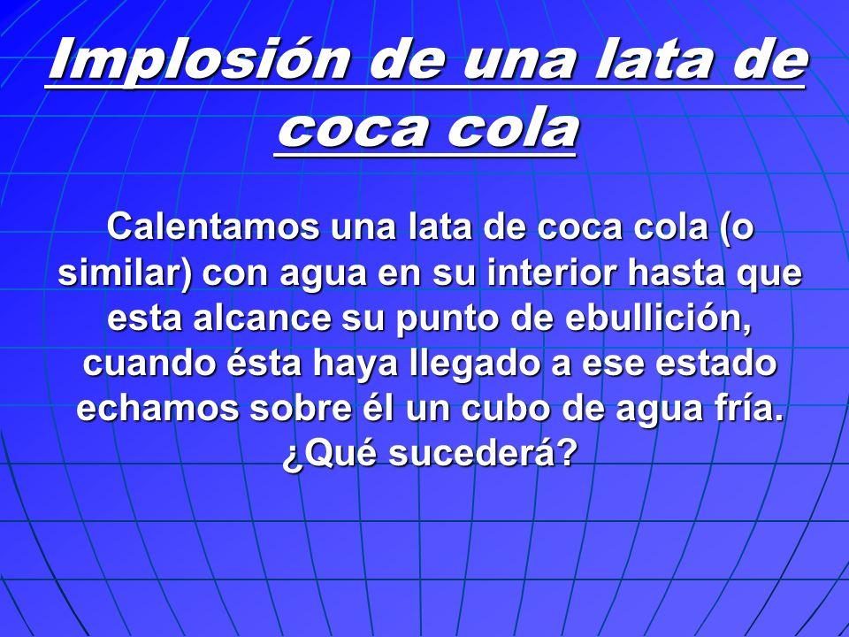 Implosión de una lata de coca cola