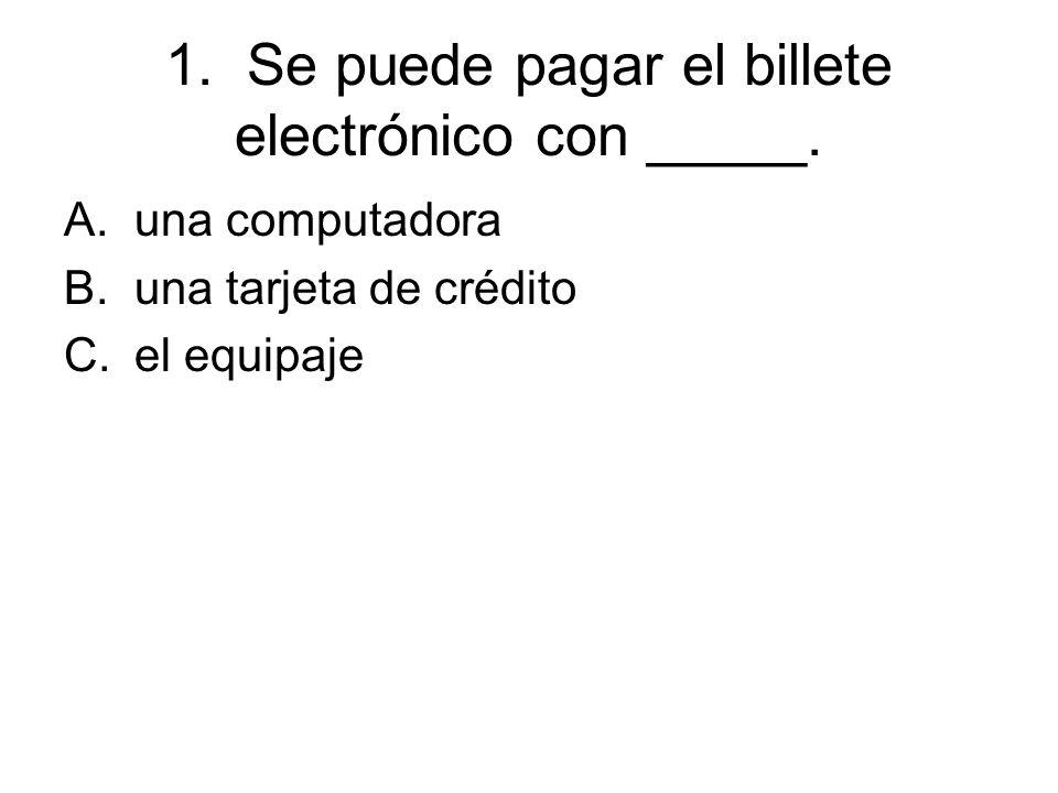 1. Se puede pagar el billete electrónico con _____.