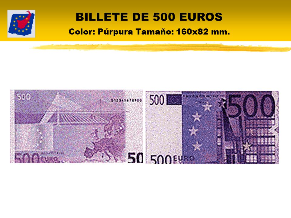BILLETE DE 500 EUROS Color: Púrpura Tamaño: 160x82 mm.