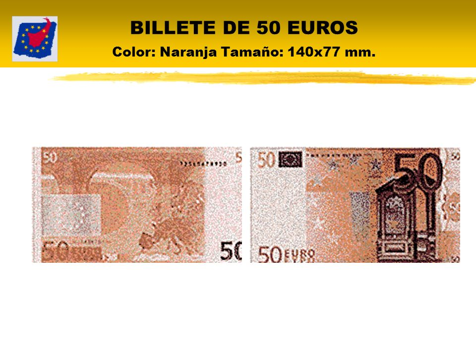 BILLETE DE 50 EUROS Color: Naranja Tamaño: 140x77 mm.