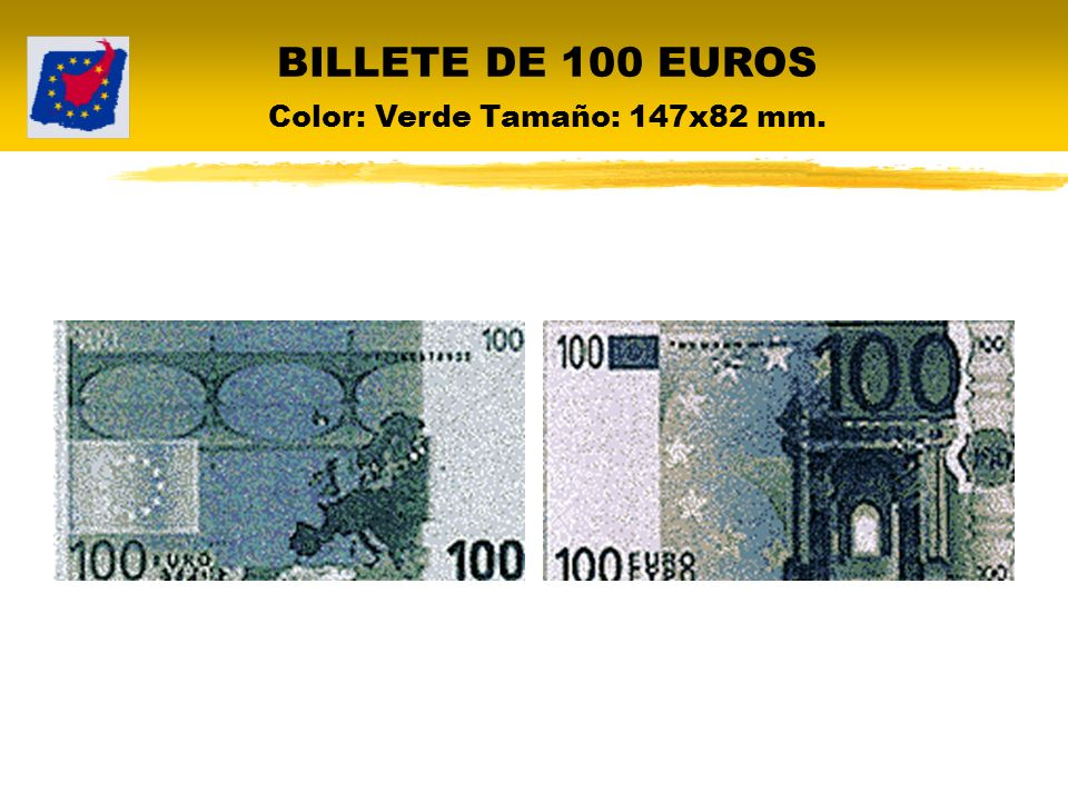 BILLETE DE 100 EUROS Color: Verde Tamaño: 147x82 mm.