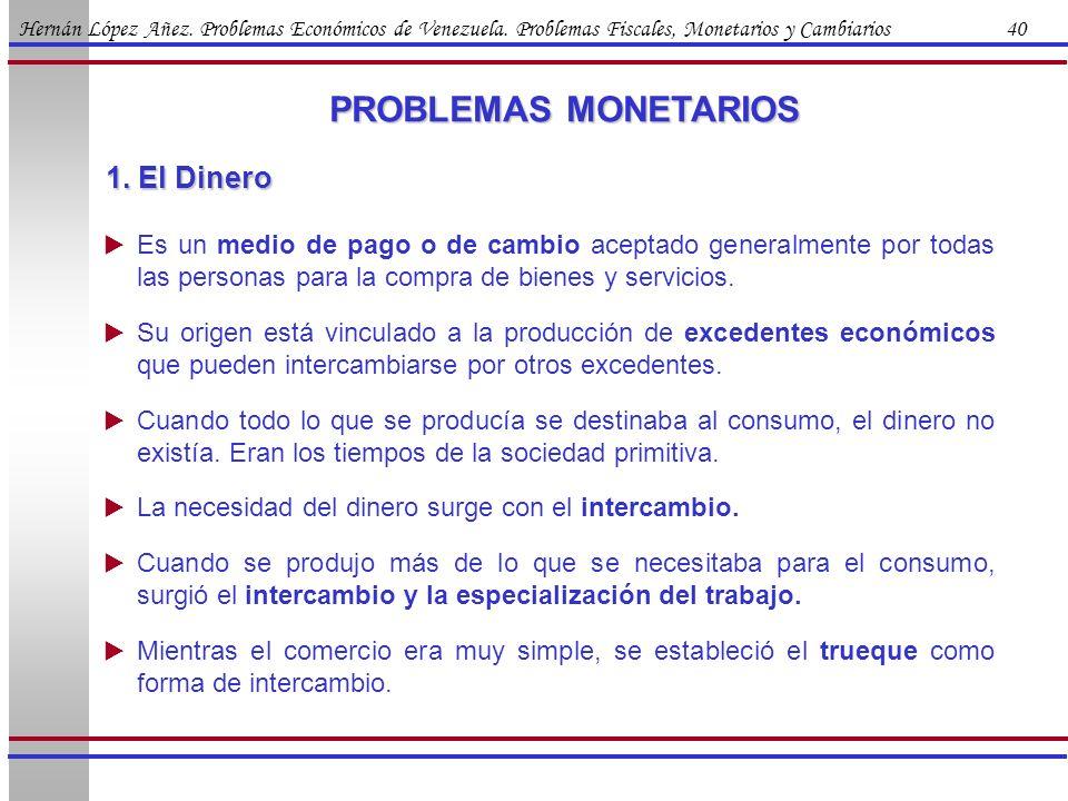 PROBLEMAS MONETARIOS 1. El Dinero
