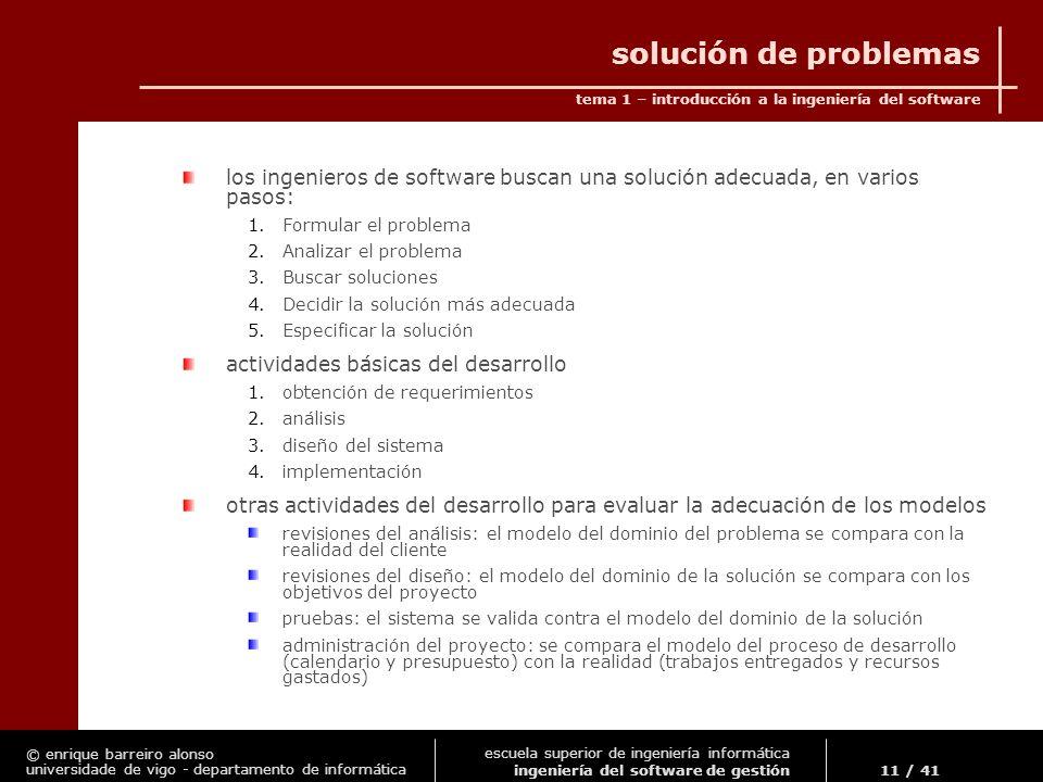 solución de problemas los ingenieros de software buscan una solución adecuada, en varios pasos: Formular el problema.