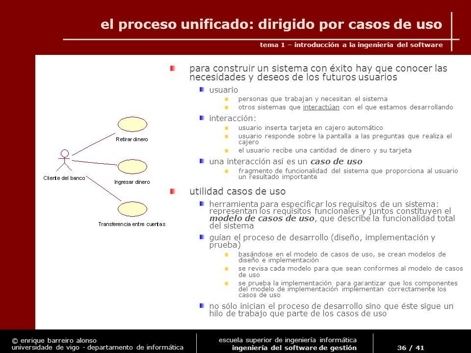 el proceso unificado: dirigido por casos de uso
