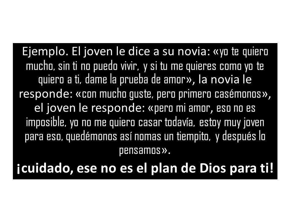 ¡cuidado, ese no es el plan de Dios para ti!