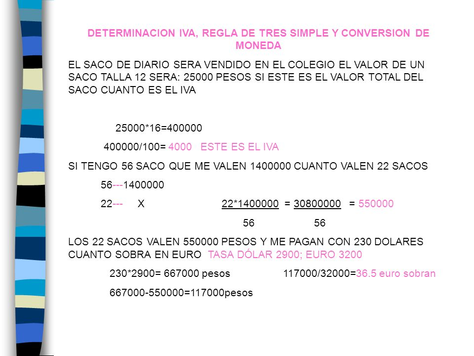 DETERMINACION IVA, REGLA DE TRES SIMPLE Y CONVERSION DE MONEDA