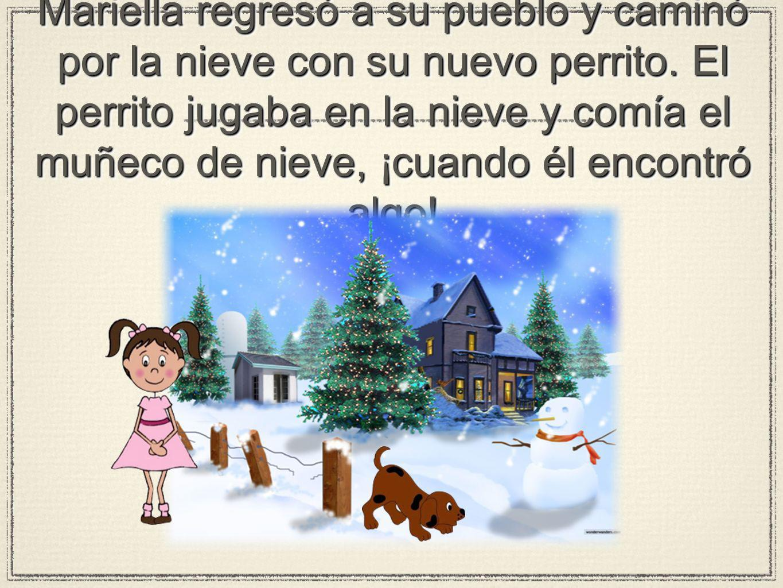 Mariella regresó a su pueblo y caminó por la nieve con su nuevo perrito.