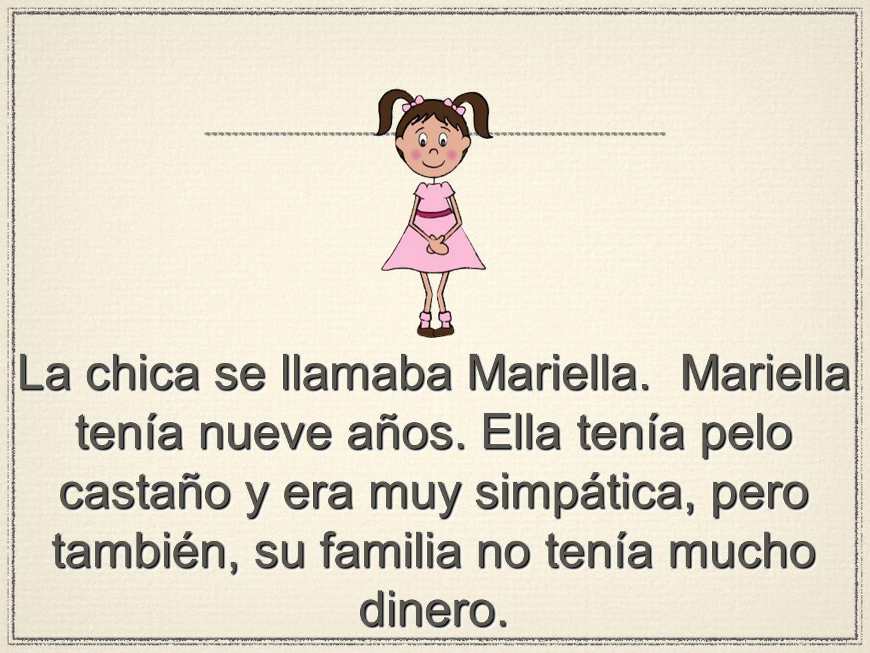 La chica se llamaba Mariella. Mariella tenía nueve años