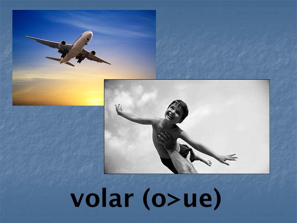 volar (o>ue)