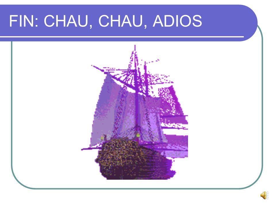FIN: CHAU, CHAU, ADIOS