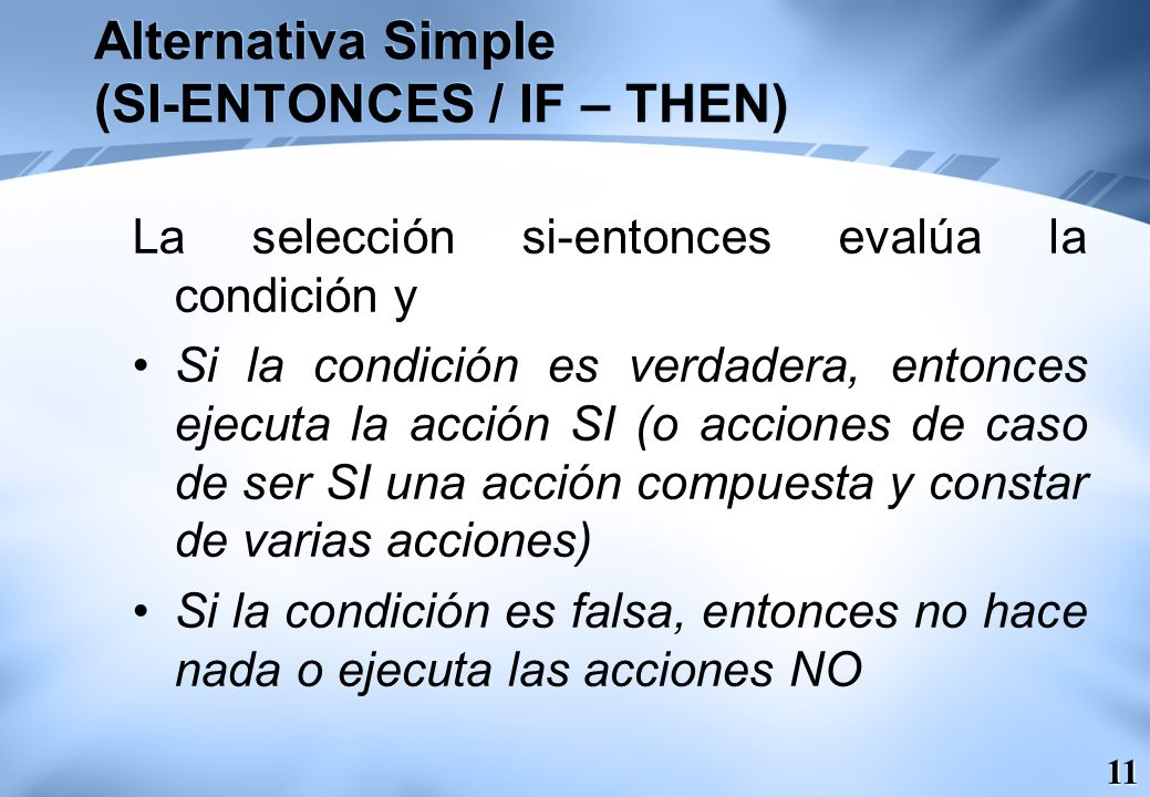 Alternativa Simple (SI-ENTONCES / IF – THEN)