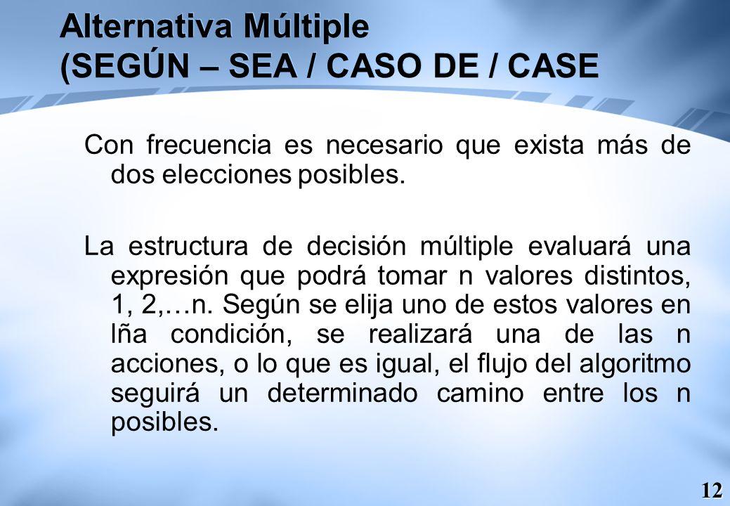 Alternativa Múltiple (SEGÚN – SEA / CASO DE / CASE