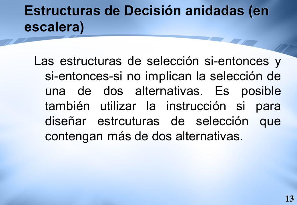 Estructuras de Decisión anidadas (en escalera)