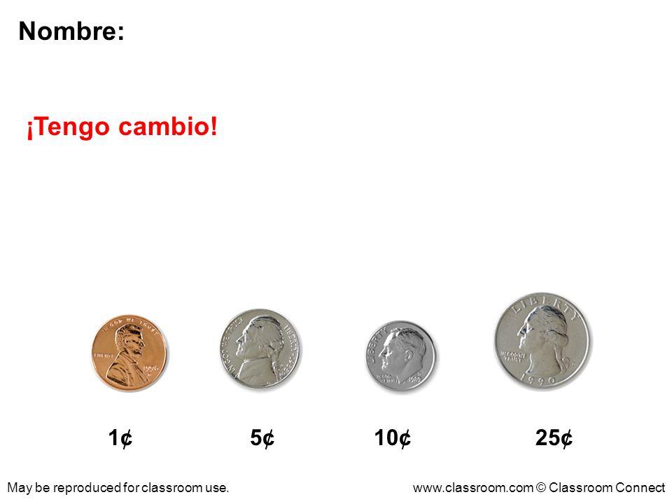 Nombre: ¡Tengo cambio! 1¢ 5¢ 10¢ 25¢
